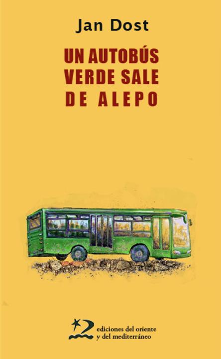 """Novedad editorial: """"Un autobús verde sale de Alepo"""""""